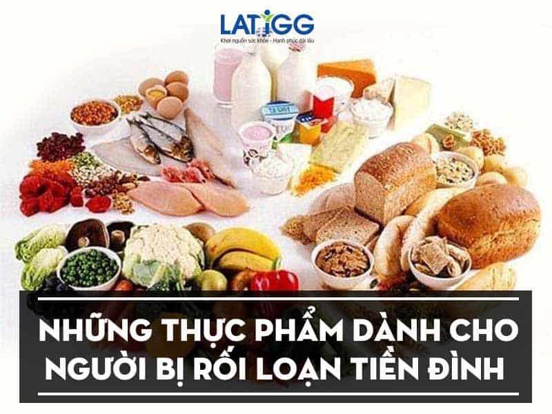 thuc pham cho nguoi roi loan tien dinh