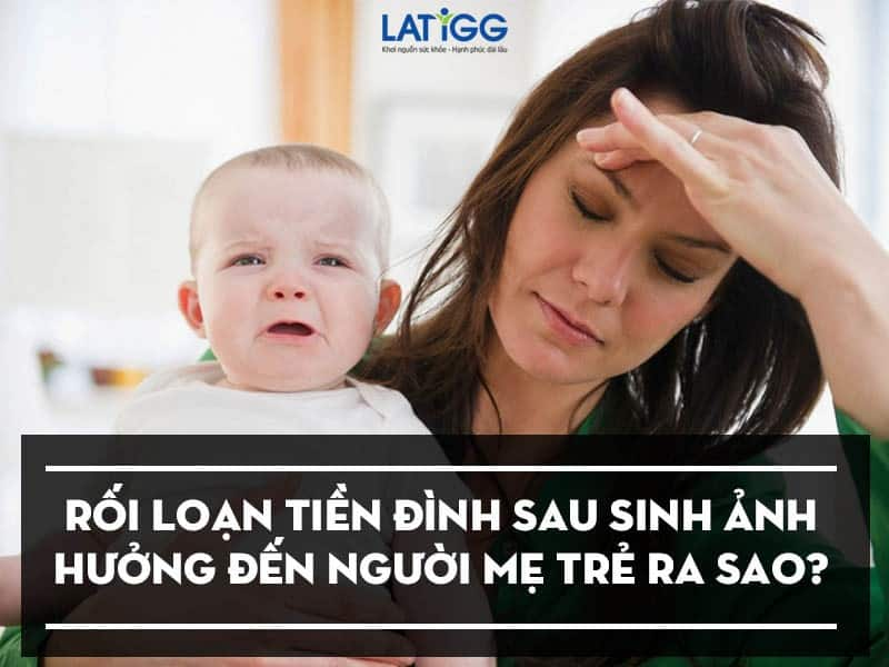 roi loan tien dinh anh huong den nguoi me tre
