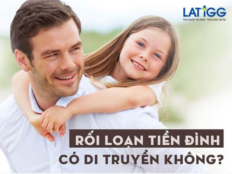 roi-loan-tien-dinh-co-di-truyen
