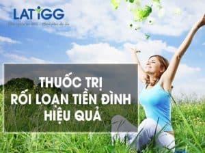 thuoc-tri-roi-loan-tien-dinh-1-1 Thuốc hỗ trợ trị rối loạn tiền đình hiệu quả