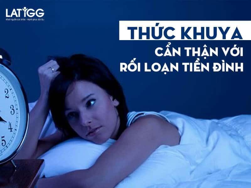 thuc khuya can than voi roi loan tien dinh