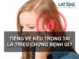 tieng-ve-keu-trong-tai Tiếng ve kêu trong tai là triệu chứng bệnh gì?
