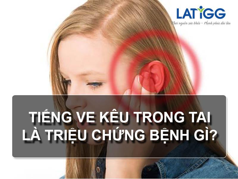 tiếng ve kêu trong tai là triệu chứng bện gì
