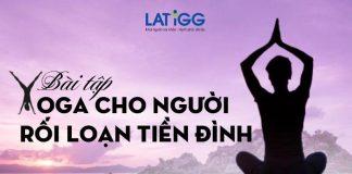 yoga cho nguoi roi loan tien dinh