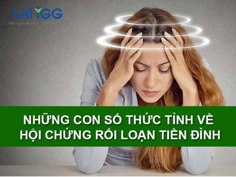 nhung-con-so-thuc-tinh-ve-hoi-chung-roi-loan-tien-dinh-1
