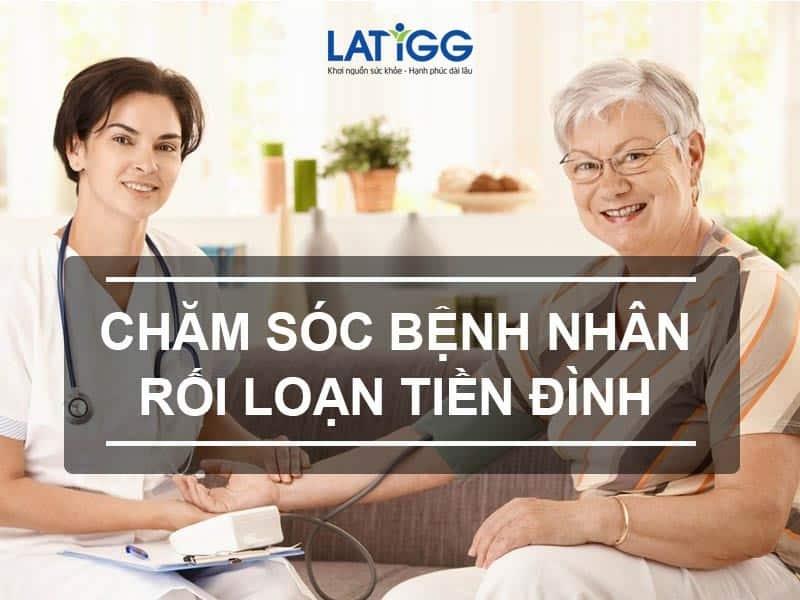 cham-soc-nguoi-benh-roi-loan-tien-dinh