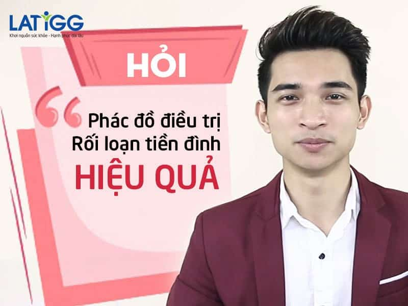 phac do dieu tri roi loan tien dinh