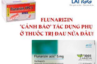 """Flunarizin – """"Cảnh báo"""" tác dụng phụ ở thuốc trị đau nửa đầu!"""