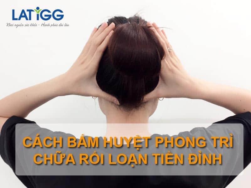 cach-bam-huyet-phong-tri-chua-roi-loan-tien-dinh