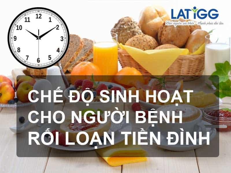 che-do-sinh-hoat-cho-benh-nhan-roi-loan-tien-dinh-1