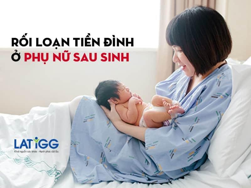 roi-loan-tien-dinh-o-phu-nu-sau-sinh