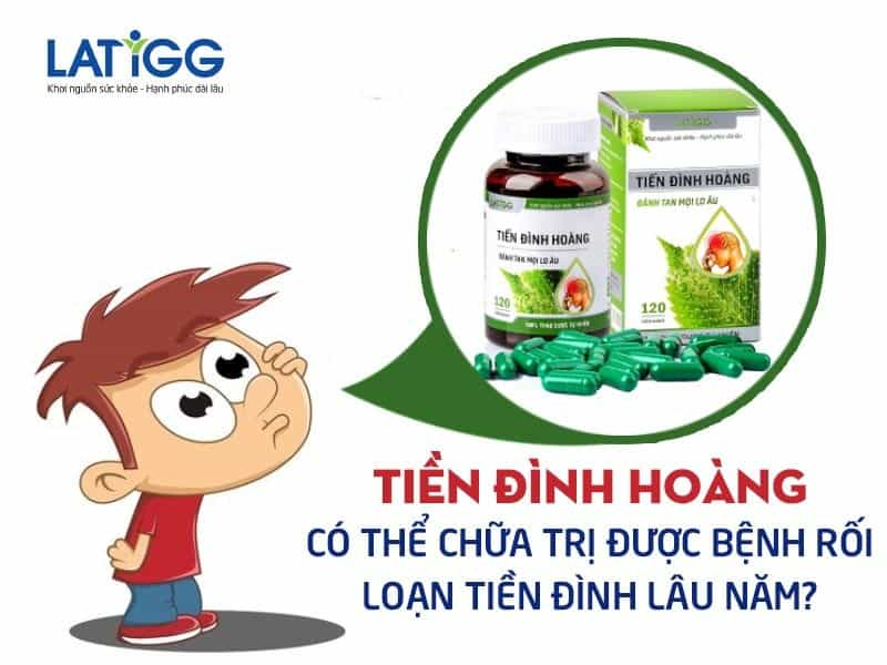 tien-dinh-hoang-co-the-chua-duoc-roi-loan-tien-dinh-lau-nam